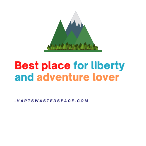 Best place for liberty and adventure lover